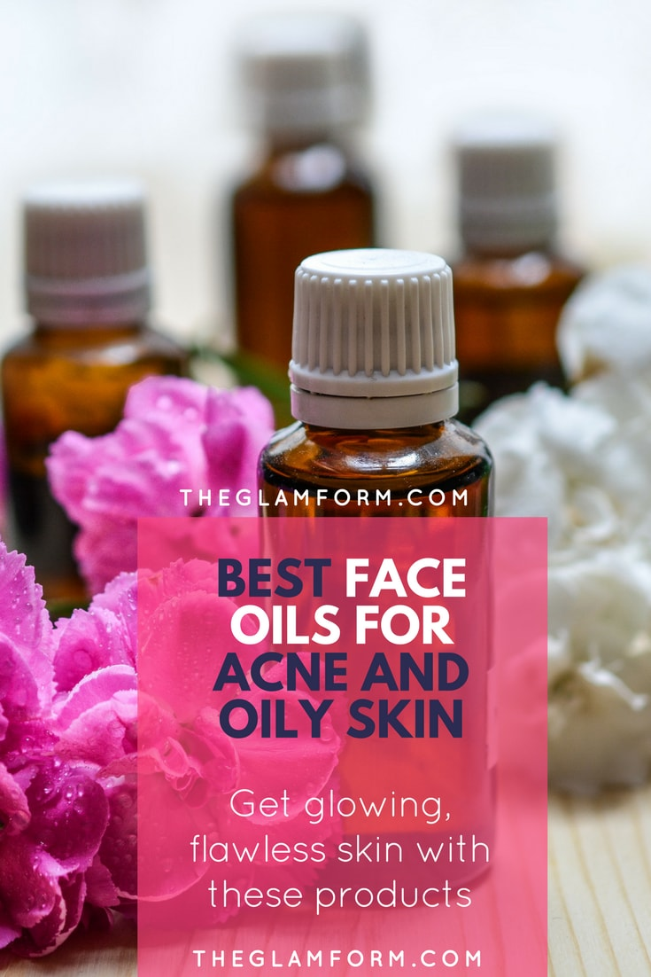 Best Face Oils For Acne Prone And Oily Skin The Glamform